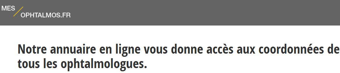 Les contacts et adresses des ophtalmos de France sont accessibles sur mes-ophtalmos.fr